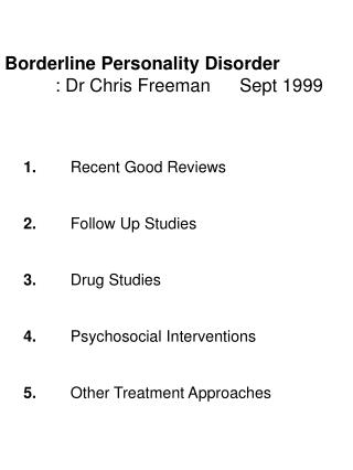Borderline Personality Disorder           : Dr Chris Freeman	Sept 1999