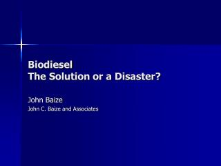 Biodiesel The Solution or a Disaster?