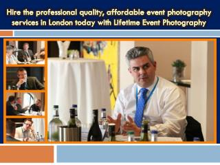 Hire the professional quality, affordable event photography services in London today with Lifetime Event Photography