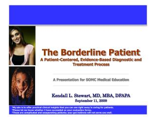 The Borderline Patient A Patient-Centered, Evidence-Based Diagnostic and Treatment Process  A Presentation for SOMC Medi