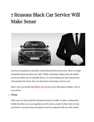 7 Reasons Black Car Service Will Make Sense