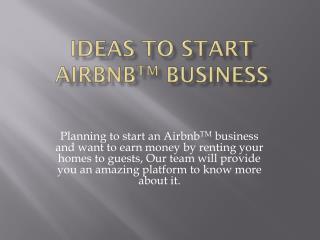 Ideas to start AirbnbTM business