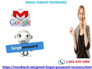 Forgot your gmail password along with recovery email? Call gmail forgot password dept. 1-855-479-1999
