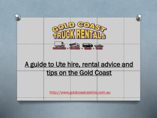 A guide to Ute hire, rental advice and tips on the Gold Coast