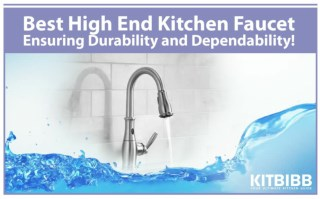 Best high end kitchen faucets – Ensuring Durability and Dependability.