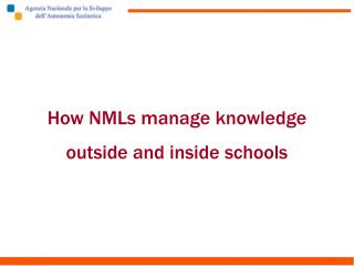 How NMLs manage knowledge outside and inside schools