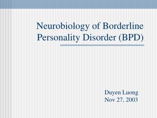 Neurobiology of Borderline Personality Disorder (BPD)