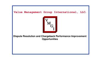 Value Management Group International, LLC:        Dispute Resolution and Chargeback Performance Improvement Opportunitie