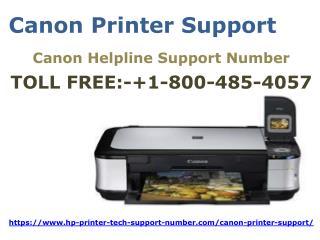 Canon Printer support Helpline Number 1-800-485-4057.