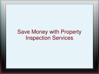Save Money with Property Inspection Services