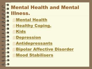 Mental Health and Mental Illness.