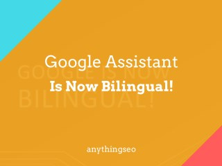 Google Assistant Is Now Bilingual!