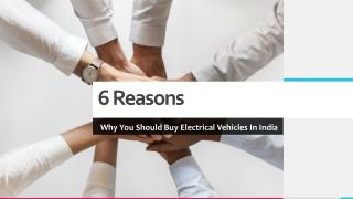 6 reasons why you should buy electrical vehicles in india