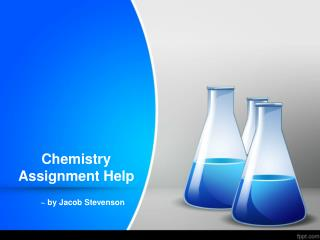 Get Proper Chemistry Assignment Help Guidance