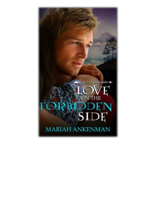 [PDF] Free Download Love on the Forbidden Side By Mariah Ankenman