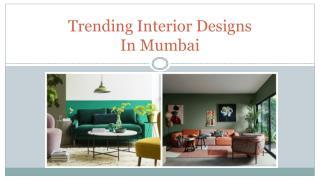 Trending Interior Designs in Mumbai