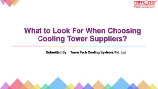 What to Look For When Choosing Cooling Tower Suppliers?