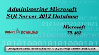 Microsoft 70-462 Latest Real Exam Study Questions - Microsoft 70-462 Dumps