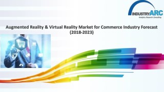 Augmented Reality & Virtual Reality Market for Commerce Industry