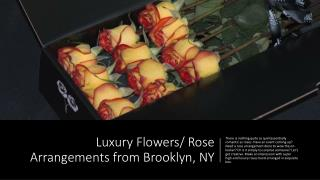 Luxury Flowers/ Rose Arrangements from Brooklyn, NY