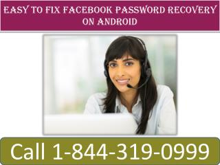 Easy to fix Facebook Password Recovery on Android  |  1(844)-319-0999