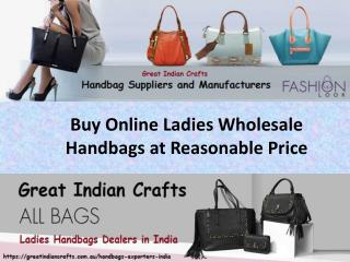 Buy Online Ladies Wholesale Handbags at Reasonable Price