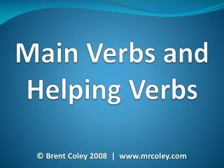 Main Verbs and Helping Verbs