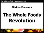 Nikken Presents The Whole Foods           Revolution
