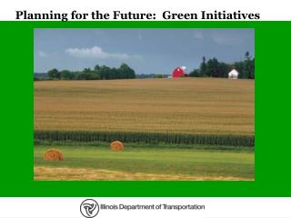 Planning for the Future:  Green Initiatives