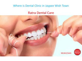 Where is Dental Clinic in Jaypee Wish Town