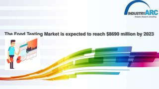 The Food Testing Market is expected to reach $8690 million by 2023