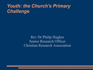 Youth: the Churchs Primary Challenge