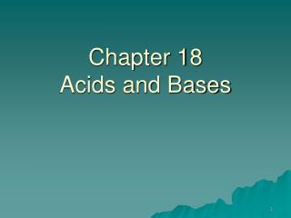 Chapter 18 Acids and Bases