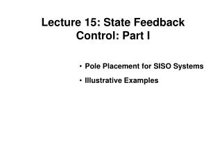 Lecture 15: State Feedback Control: Part I