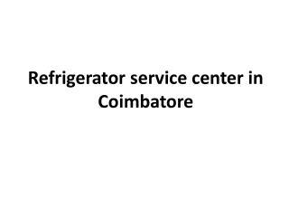 Refrigerator service center in Coimbatore