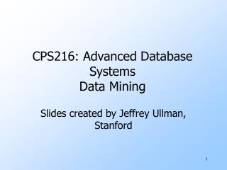 CPS216: Advanced Database Systems Data Mining