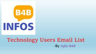 Technology Users Email List | Technology Users Mailing List | Infos B4B