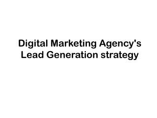 Digital Marketing Agency's Lead Generation strategy