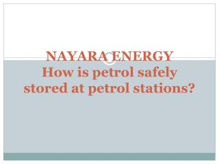How is petrol safely stored at petrol stations?