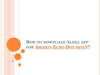 How to download Alexa app for Amazon Echo Dot setup?