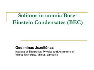 Solitons in atomic Bose-Einstein Condensates (BEC)
