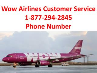Wow Airlines Customer Service 1-877-294-2845 Phone Number