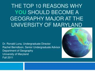 The top 10 reasons why  You  should Become a Geography Major at the University of Maryland