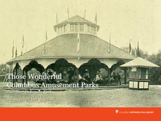 Those Wonderful Columbus Amusement Parks Part IIa   Indianola Park