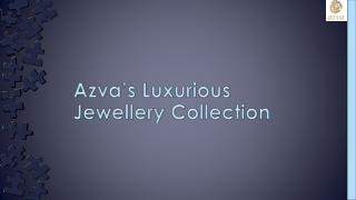 Azva's Luxurious Jewellery Collection