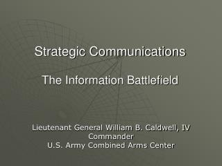 Strategic Communications  The Information Battlefield