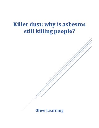 Killer dust: why is asbestos still killing people?