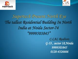 Supertech Present North Eye  NOIDA