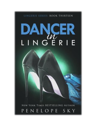 [PDF] Free Download Dancer in Lingerie By Penelope Sky