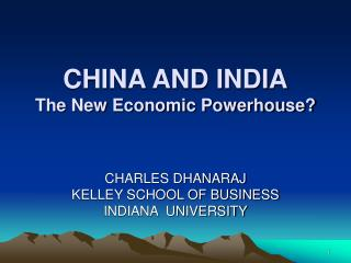 CHINA AND INDIA The New Economic Powerhouse?